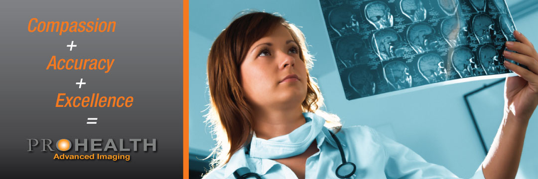 Compassion + Accuracy + Excellence = Prohealth Advanced Imaging