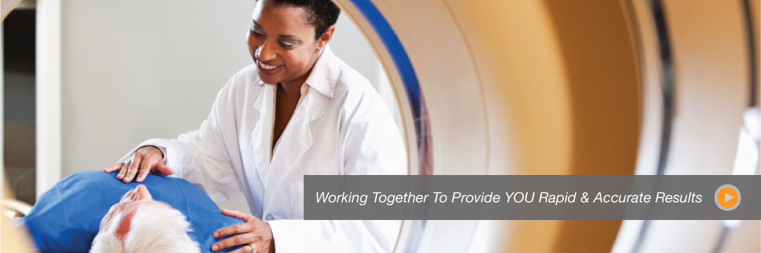 Working Together To Provide YOU Rapid & Accurate Results
